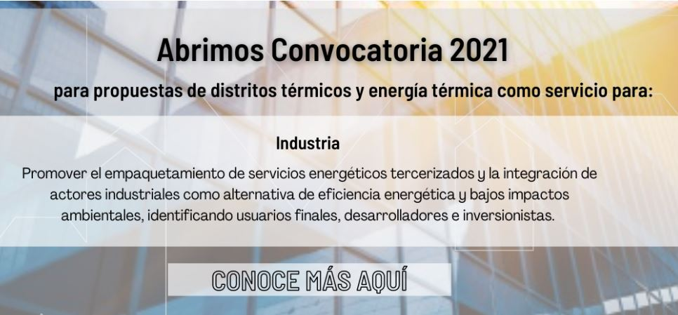 Convocatoria 2021- Distritos Energéticos en la Industria Colombiana